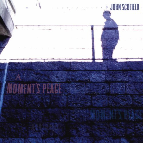 John Scofield, A Moment's Peace, CD