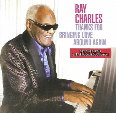 Ray Charles, Thanks For Bringing Love Around Again, CD